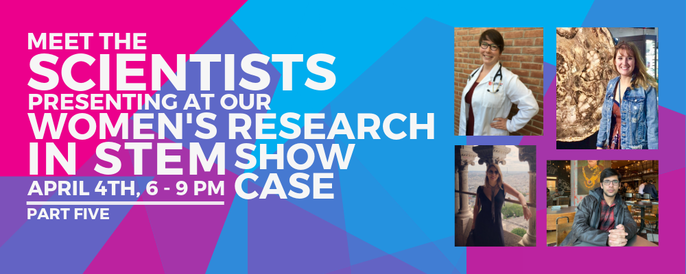 Women's Research in STEM Showcase: Meet the Scientists – PartFive
