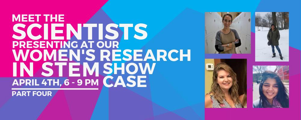 Women's Research in STEM Showcase: Meet the Scientists – PartFour