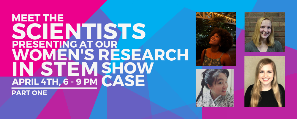 Women's Research in STEM Showcase: Meet the Scientists – Part One
