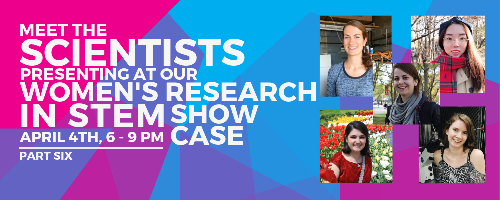 Women's Research in STEM Showcase: Meet the Scientists – Part Six