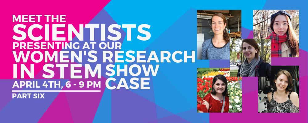 Women's Research in STEM Showcase: Meet the Scientists – PartSix