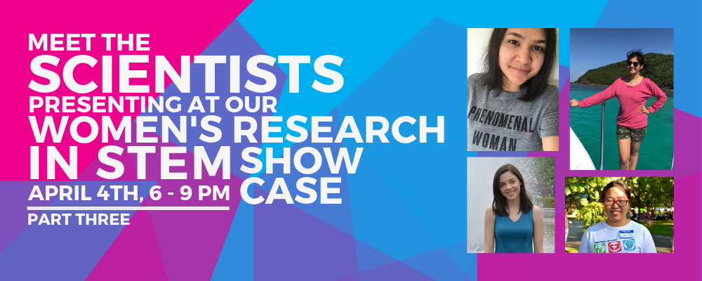 Women's Research in STEM Showcase: Meet the Scientists – Part Three