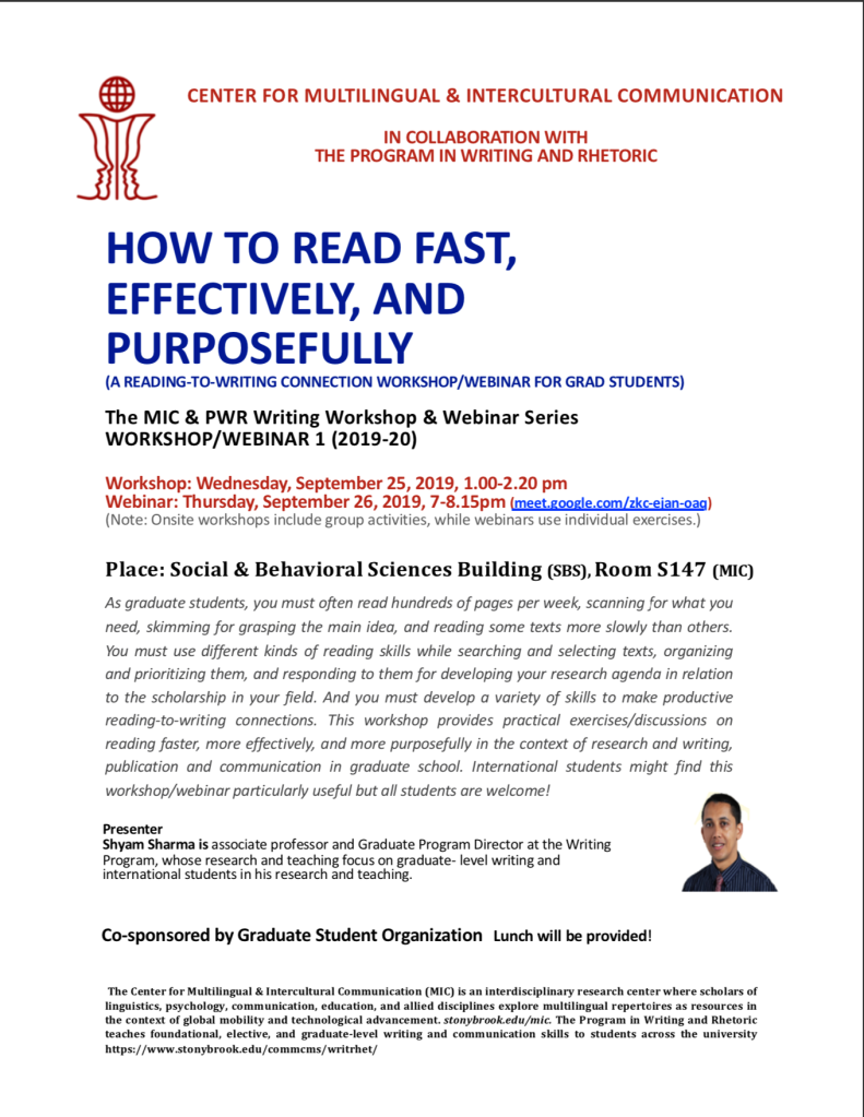 How to Read Fast, Effectively, and Purposefully (A Reading-to-Writing Connection Workshop/Webinar for Grad Students) Workshop: Wednesday September 25, 2019 1:00-2:20pm Webinar: Thursday September 26, 2019 7:00-8:15pm Social and Behavioral Sciences Building Room S147